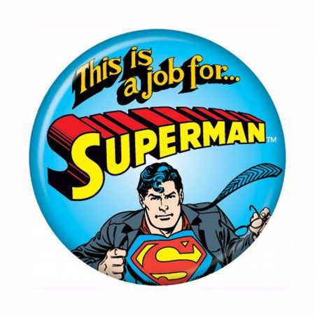 Superman This is a Job for Superman Button