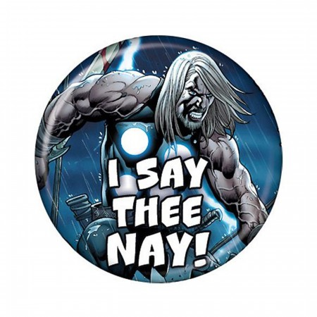 Thor I SAY THEE NAY Button