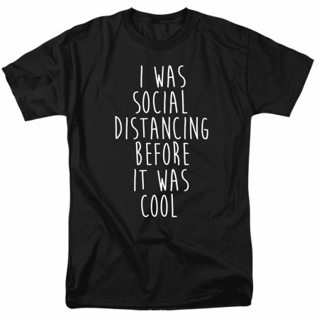 Social Distancing B4 It was Cool T-Shirt