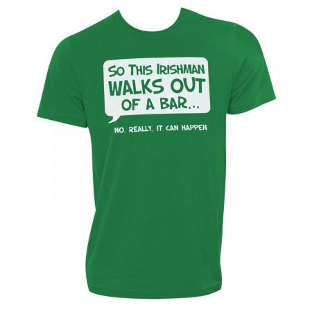 Irishman Walks Out Of A Bar Green Graphic T-Shirt