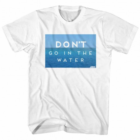Jaws Don'T Go In The Water White TShirt