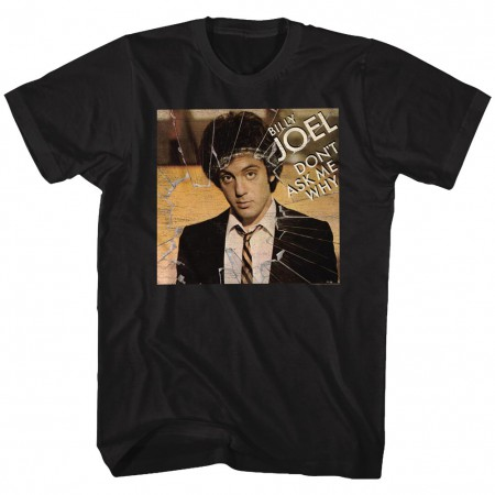 Billy Joel Don't Ask Me Why Tshirt
