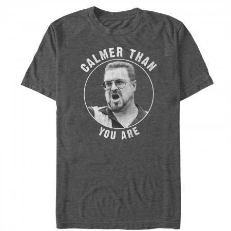 Big Lebowski Men's Grey Calmer Than You Are T-Shirt