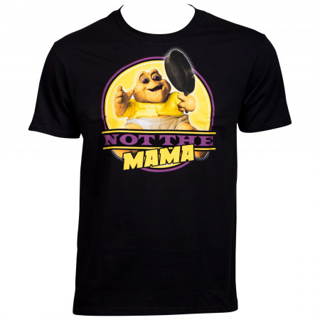 Dinosaurs Not The Mama T-Shirt