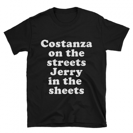 Costanza On The Streets Jerry In The Sheets Tshirt