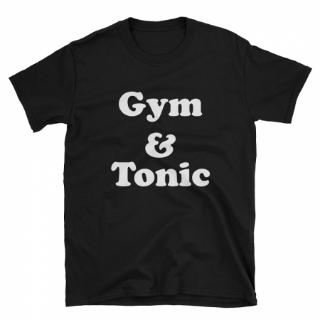 Gym and Tonic Tshirt