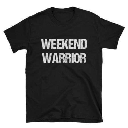 Weekend Warrior Tshirt
